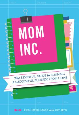 Mom, Inc. By Ilasco, Meg Mateo